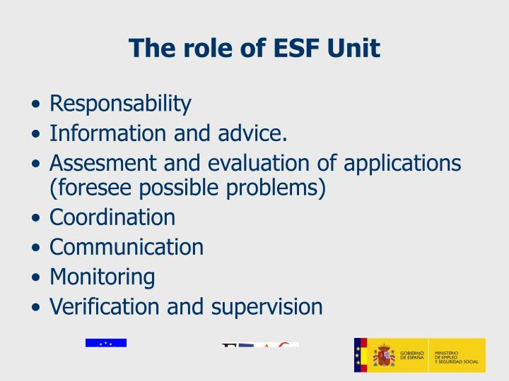 The role of ESF Unit