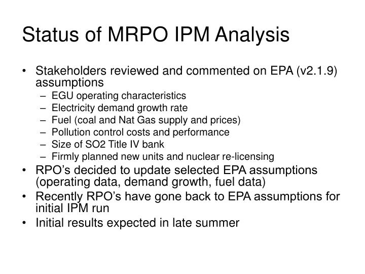 Status of MRPO IPM Analysis
