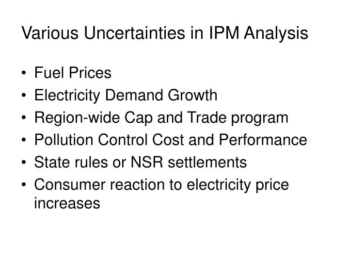 Various uncertainties in ipm analysis
