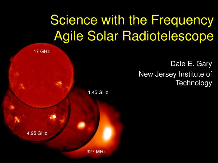 Science with the frequency agile solar radiotelescope