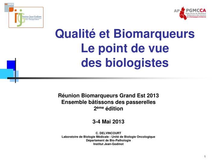 Qualit et biomarqueurs le point de vue des biologistes