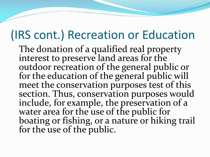 (IRS cont.) Recreation or Education