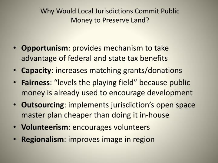 Why Would Local Jurisdictions Commit Public Money to Preserve Land?