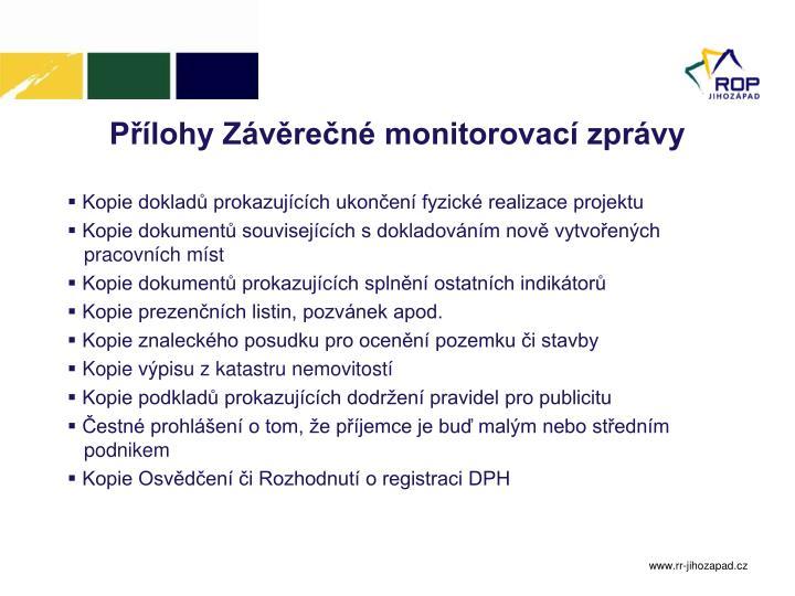 Přílohy Závěrečné monitorovací zprávy