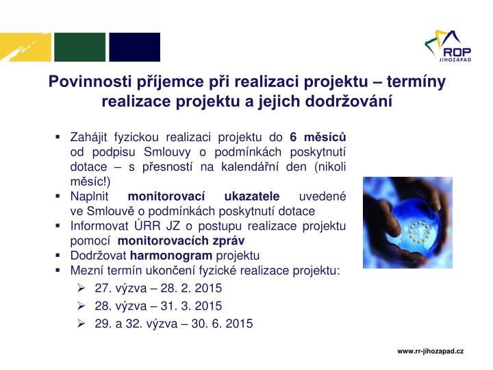 Povinnosti příjemce při realizaci projektu – termíny realizace projektu a jejich dodržování