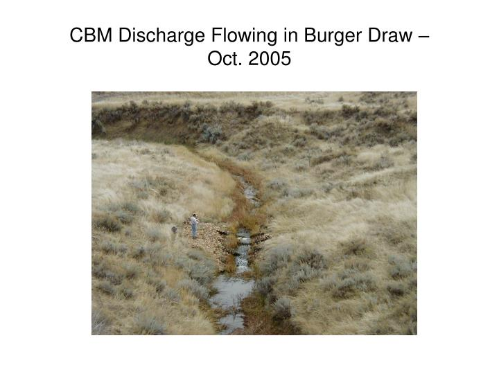 CBM Discharge Flowing in Burger Draw –