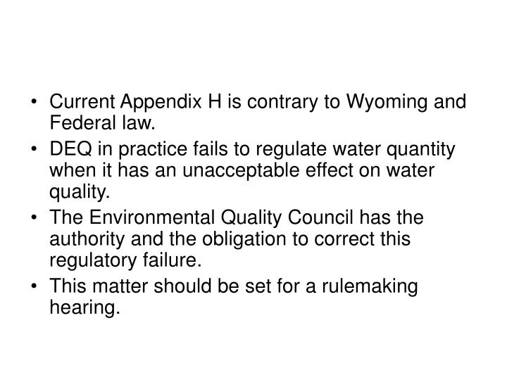 Current Appendix H is contrary to Wyoming and Federal law.