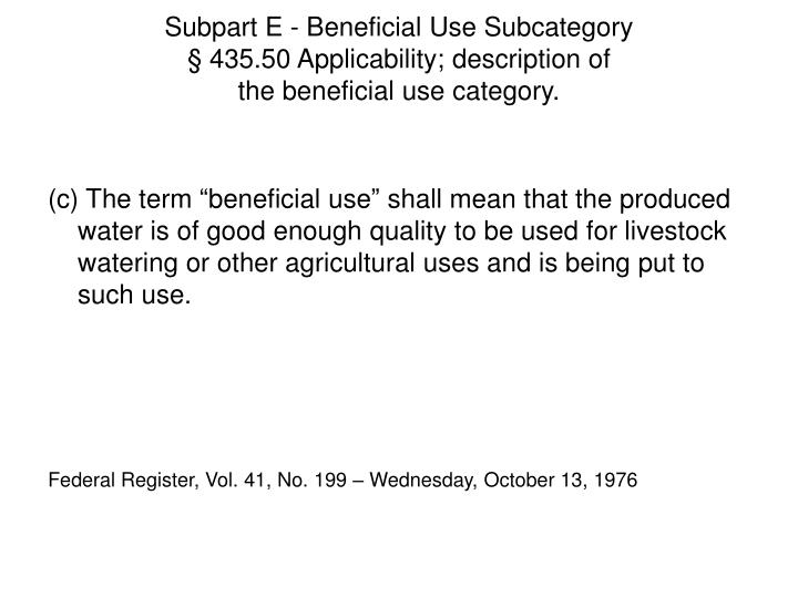 Subpart E - Beneficial Use Subcategory