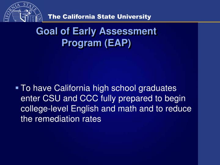 Goal of early assessment program eap