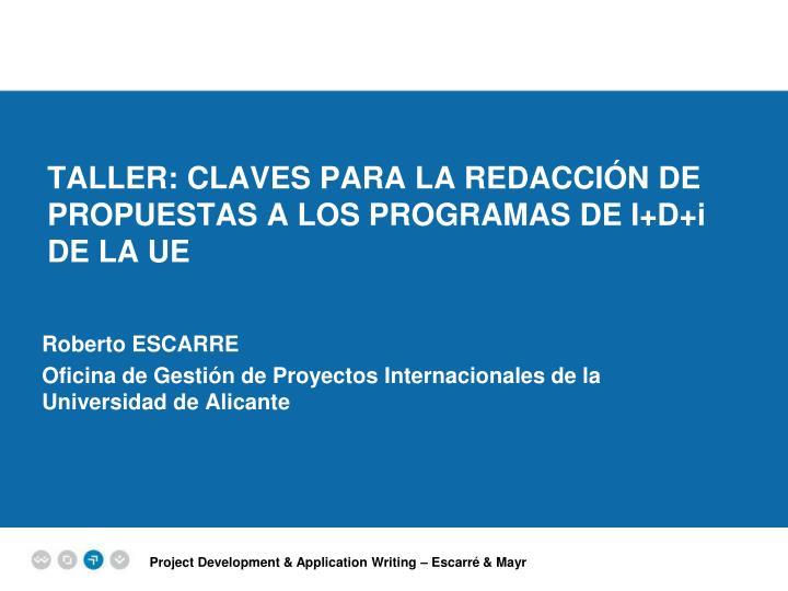 taller claves para la redacci n de propuestas a los programas de i d i de la ue n.