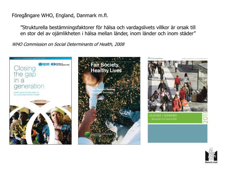 Föregångare WHO, England, Danmark m.fl.