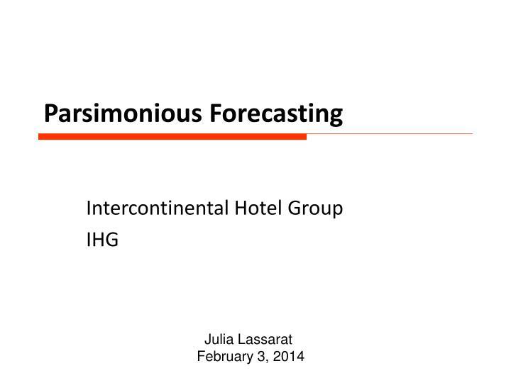 parsimonious forecasting n.