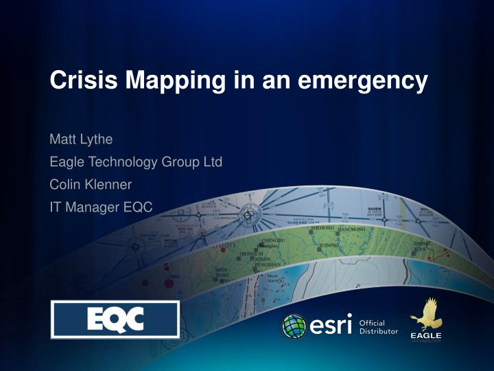 Crisis Mapping in an emergency