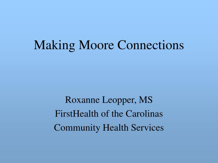 making moore connections n.