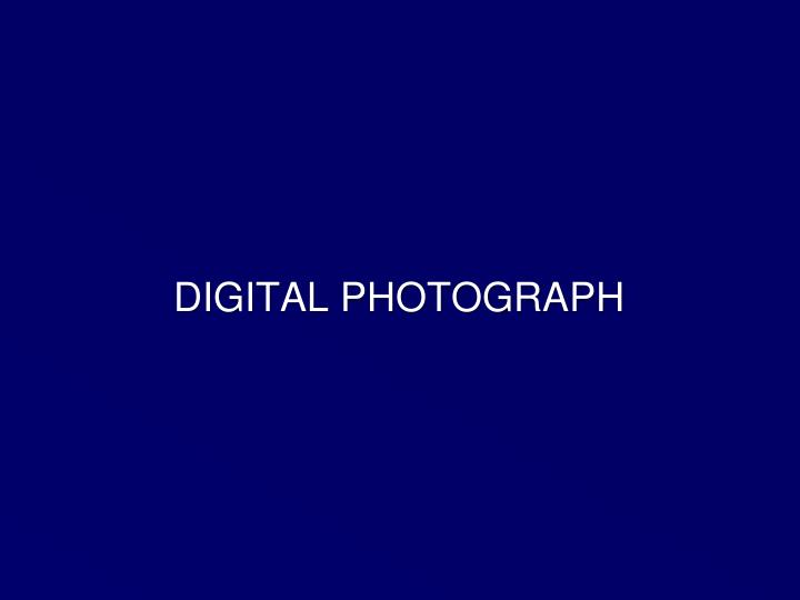 DIGITAL PHOTOGRAPH