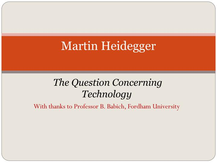 martin heidegger the question concerning technology and other essays Todays best price to buy refurbished the question concerning technology and other essays by martin heidegger paperback compare prices for refurbished the question.
