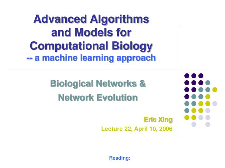 advanced algorithms and models for computational biology a machine learning approach