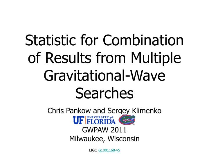 Statistic for combination of results from multiple gravitational wave searches