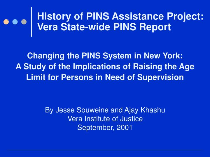 History of pins assistance project vera state wide pins report