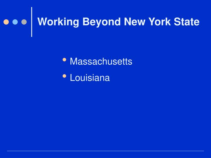 Working Beyond New York State
