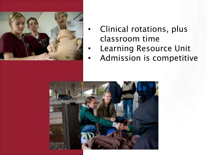 Clinical rotations, plus classroom time