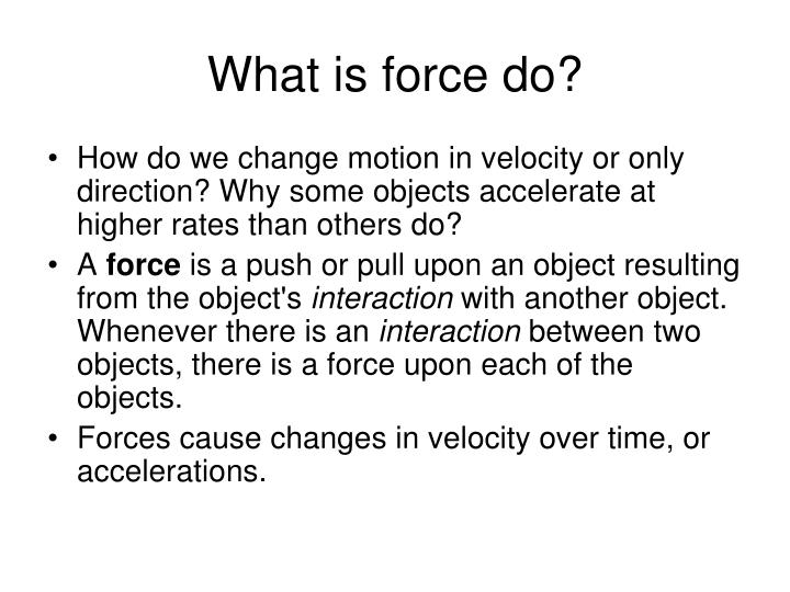 What is force do