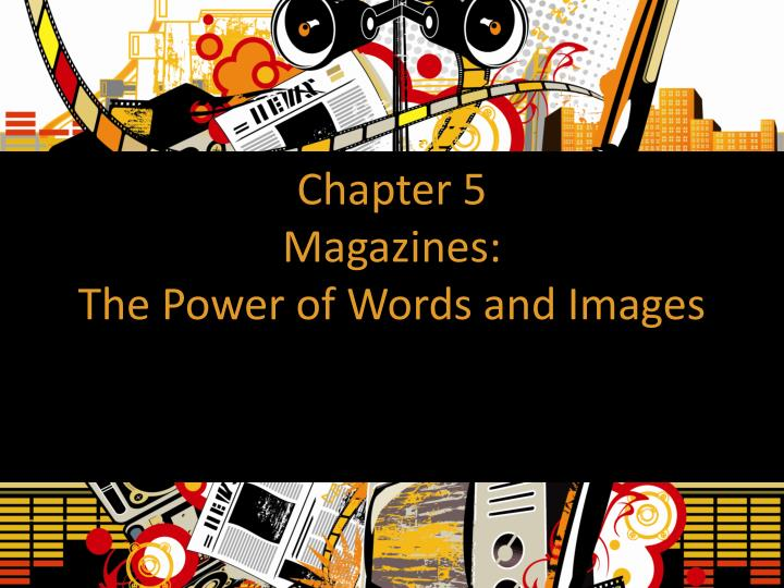 chapter 5 magazines the power of words and images n.