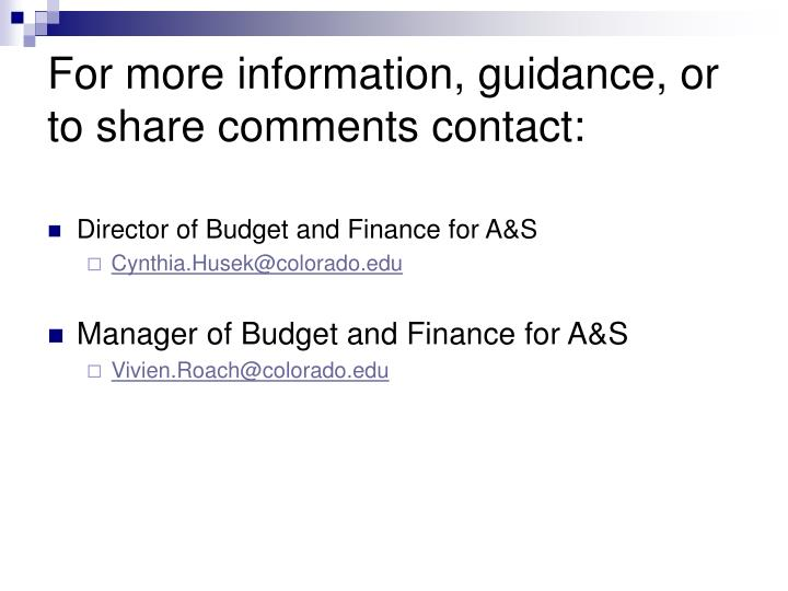 For more information, guidance, or to share comments contact: