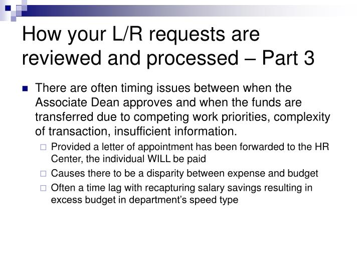 How your L/R requests are reviewed and processed – Part 3