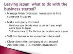 leaving japan what to do with the business started