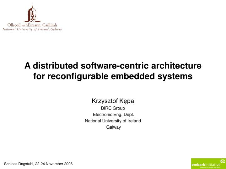 a distributed software centric architecture for reconfigurable embedded systems n.
