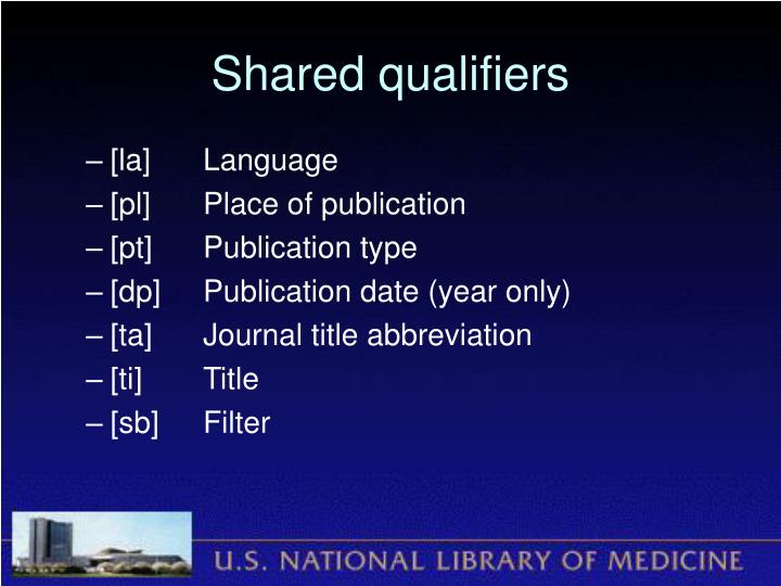 Shared qualifiers