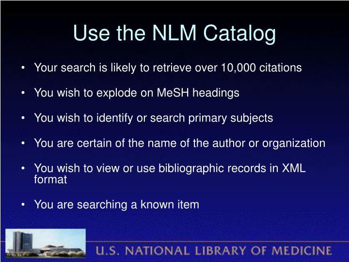 Use the NLM Catalog