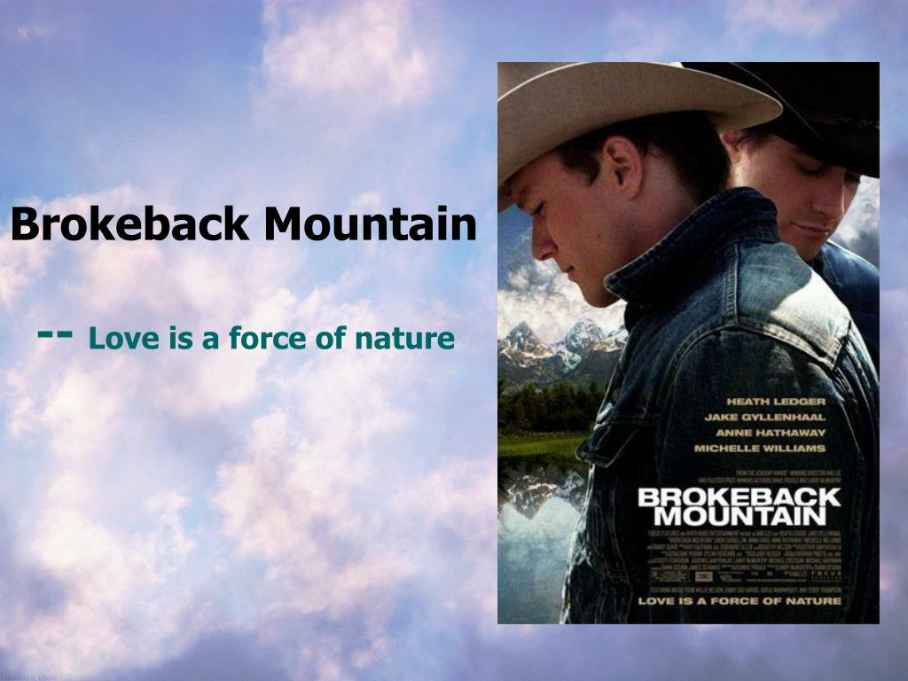 PPT - Brokeback Mountain -- Love is a force of nature PowerPoint  Presentation - ID:3298372
