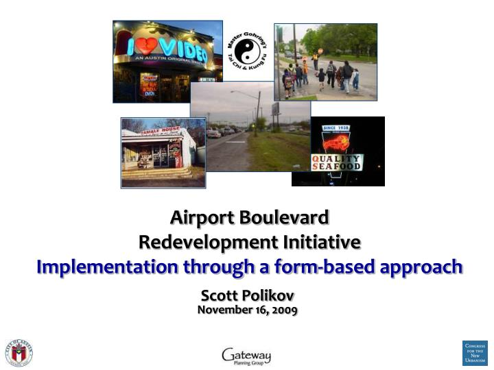 Airport boulevard redevelopment initiative implementation through a form based approach