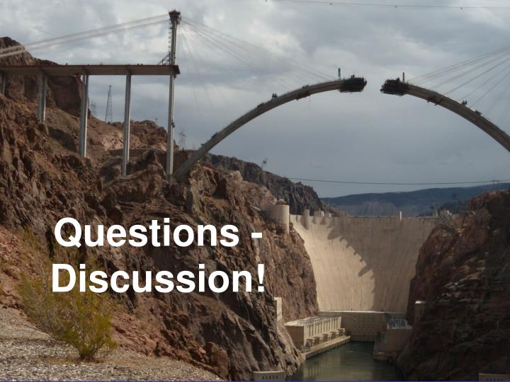 Questions - Discussion!