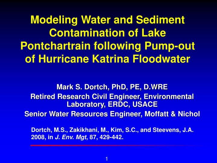 Modeling Water and Sediment Contamination of Lake Pontchartrain following Pump-out of Hurricane Katr...
