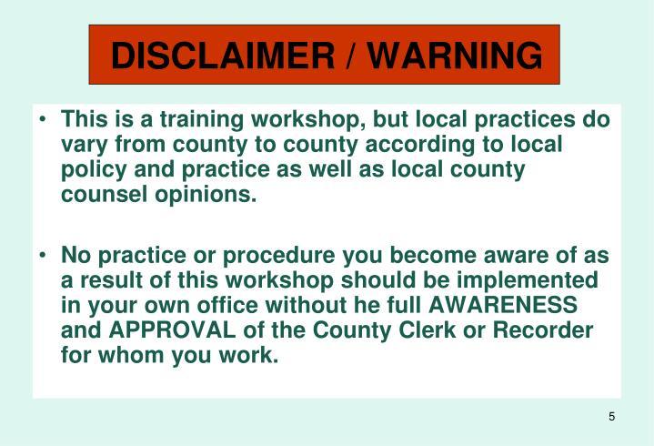 DISCLAIMER / WARNING