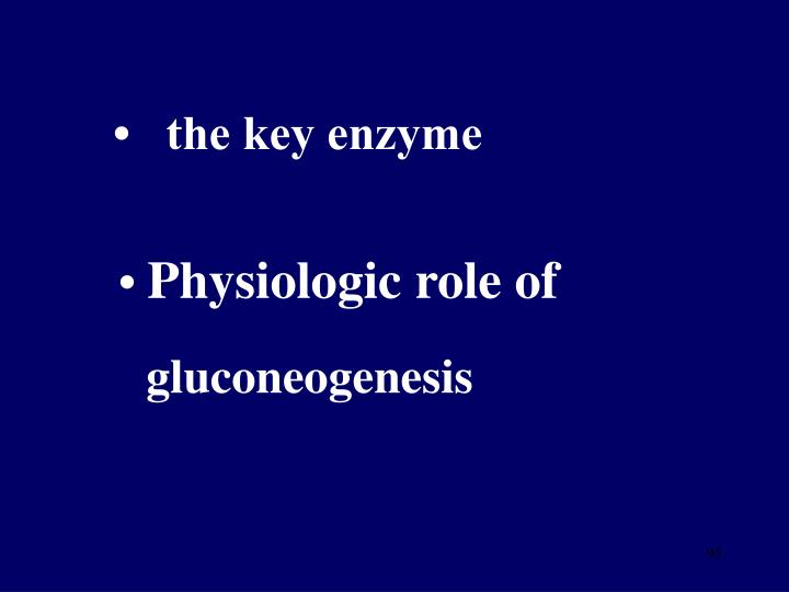 •   the key enzyme