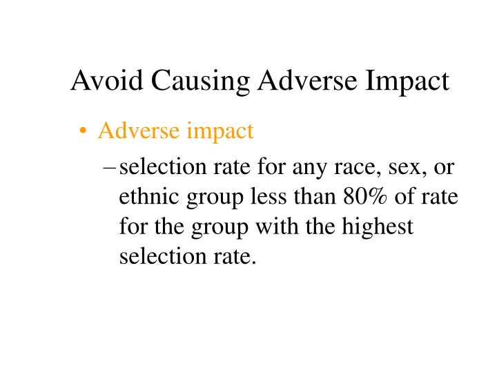 Avoid Causing Adverse Impact
