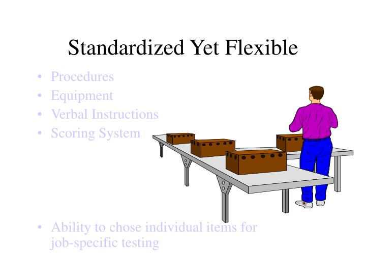 Standardized Yet Flexible