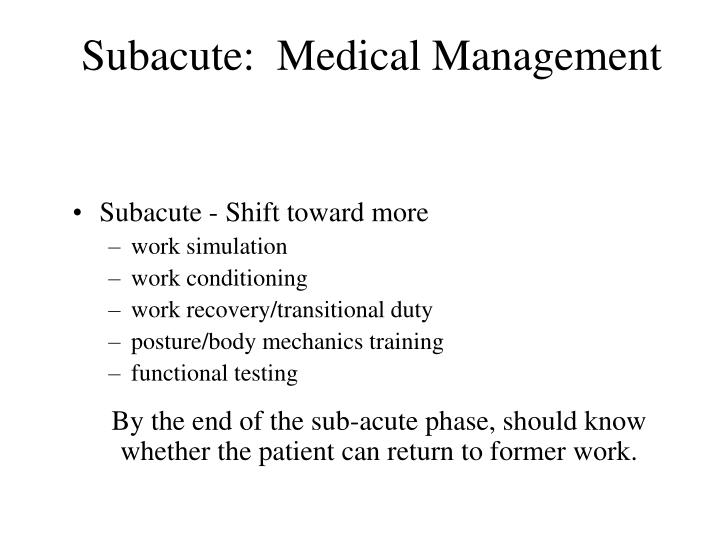 Subacute:  Medical Management