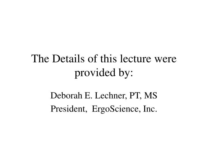 The Details of this lecture were provided by: