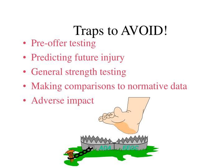 Traps to AVOID!