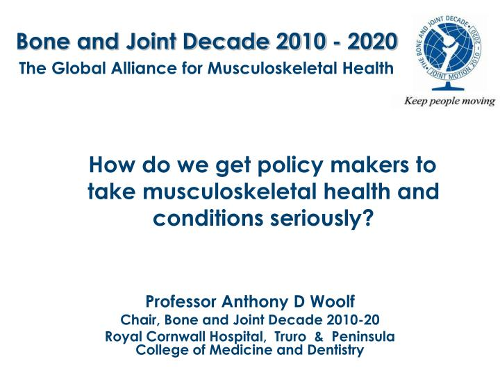 bone and joint decade 2010 2020 the global alliance for musculoskeletal health n.