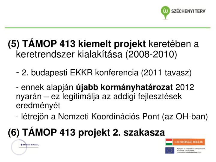 (5) TÁMOP 413 kiemelt projekt