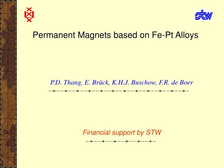 Permanent magnets based on fe pt alloys