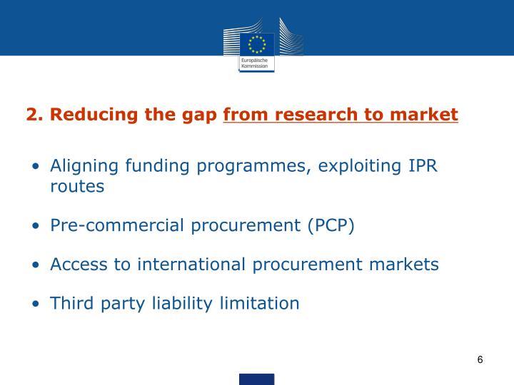 2. Reducing the gap