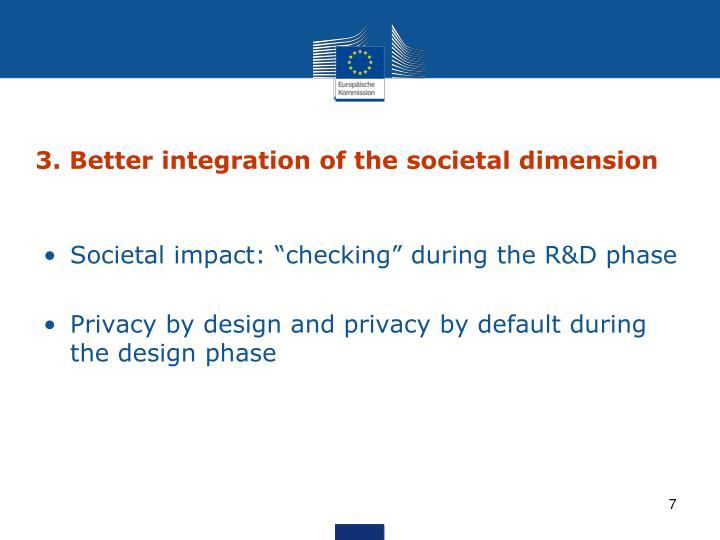 3. Better integration of the societal dimension