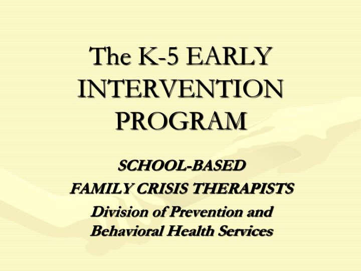 the k 5 early intervention program n.